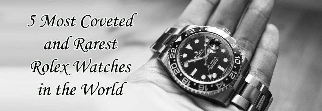 Rarest Rolex Watches