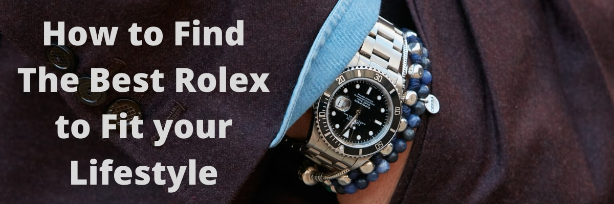 how-to-find-the-best-rolex-to-fit-your-lifestyle-new