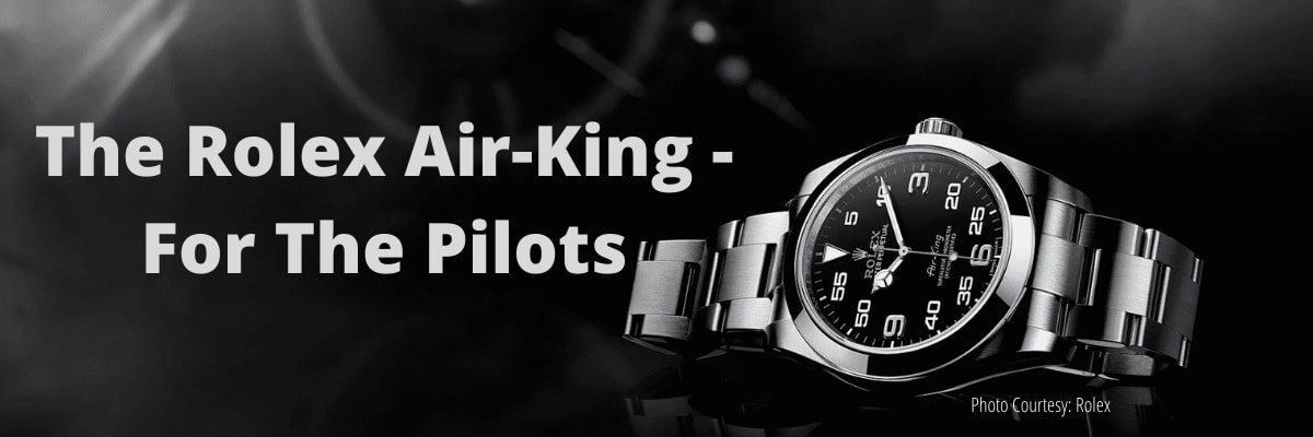The Rolex Air-King - For The Pilots