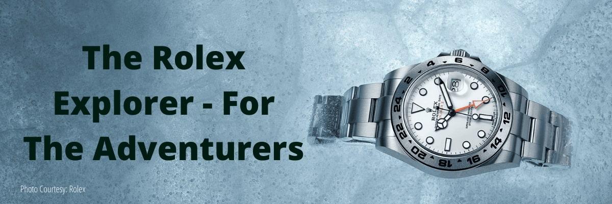 The Rolex Explorer - For the Adventurers